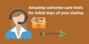 amazing-customer-care-tools-for-initial-days-of-your-startup